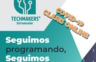 «Los Techmakers» seguirán aprendiendo online durante la crisis del COVID-19
